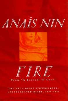 "Fire: From ""A Journal of Love"" The Unexpurgated Diary of Anaïs Nin, 1934-1937"