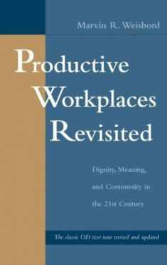 Productive Workplaces Revisited: Dignity, Meaning, and Community in the 21st Century