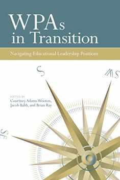 WPAs in Transition: Navigating Educational Leadership Positions