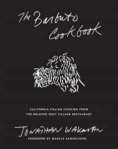 The Barbuto Cookbook: California-Italian Cooking from the Beloved West Village Restaurant