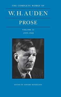The Complete Works of W. H. Auden: Prose, Vol. 2: 1939-1948
