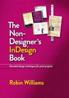 The Non-Designer's InDesign Book: Essential Design Techniques for Print Projects