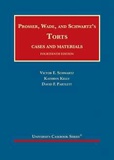 Prosser, Wade and Schwartz's Torts, Cases and Materials (University Casebook Series)