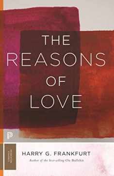 The Reasons of Love (Princeton Classics)