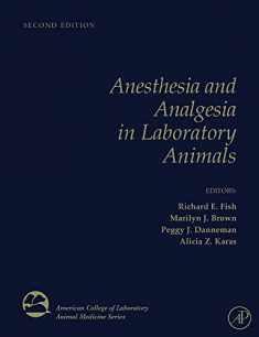 Anesthesia and Analgesia in Laboratory Animals (American College of Laboratory Animal Medicine)