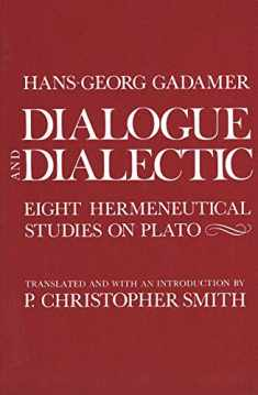 Dialogue and Dialectic: Eight Hermeneutical Studies on Plato