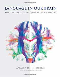 Language in Our Brain: The Origins of a Uniquely Human Capacity (The MIT Press)