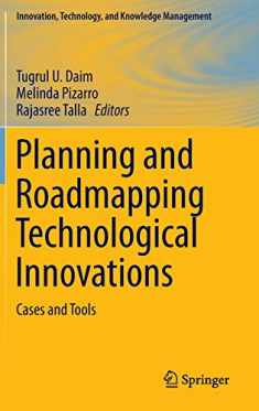 Planning and Roadmapping Technological Innovations: Cases and Tools (Innovation, Technology, and Knowledge Management)