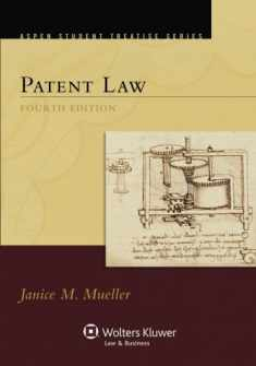 Patent Law, Fourth Edition (Aspen Treatise)