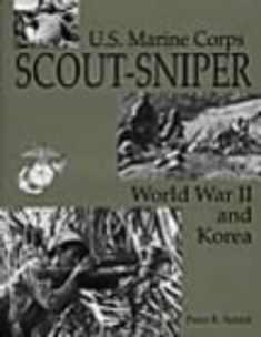 U.S. Marine Corps Scout/Sniper: World War II And Korea