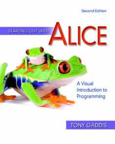 Starting Out With Alice: A Visual Introduction to Programming (Gaddis Series)