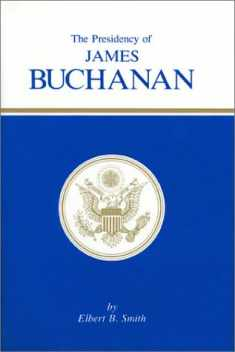 The Presidency of James Buchanan (American Presidency (Univ of Kansas Hardcover))