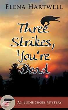 Three Strikes, You're Dead (Eddie Shoes Mystery)