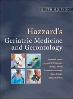 Hazzard's Geriatric Medicine and Gerontology, Sixth Edition (Principles of Geriatric Medicine & Gerontology)