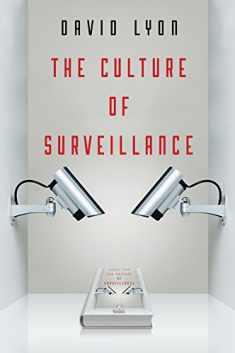 The Culture of Surveillance: Watching as a Way of Life