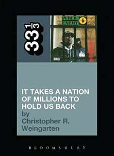 Public Enemy's It Takes a Nation of Millions to Hold Us Back (33 1/3)