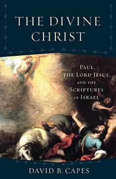 Divine Christ (Acadia Studies in Bible and Theology)
