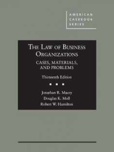 The Law of Business Organizations, Cases, Materials, and Problems (American Casebook Series)