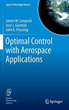 Optimal Control with Aerospace Applications (Space Technology Library (32))