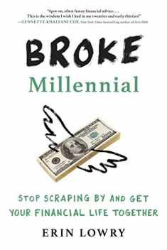 Broke Millennial: Stop Scraping By and Get Your Financial Life Together (Broke Millennial Series)