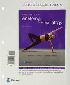Fundamentals of Anatomy & Physiology, Books a la Carte Edition