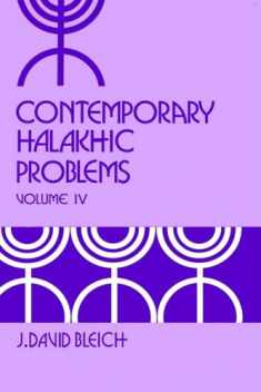 Contemporary Halakhic Problems, Vol. 4 (Library of Jewish Law and Ethics)