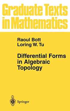 Differential Forms in Algebraic Topology (Graduate Texts in Mathematics (82))