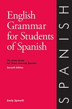 English Grammar for Students of Spanish: The Study Guide for Those Learning Spanish, 7th edition – Learn Spanish (O & H Study Guides)