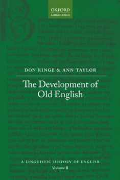 The Development of Old English (A Linguistic History of English)