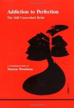 Addiction to Perfection (Studies in Jungian Psychology)