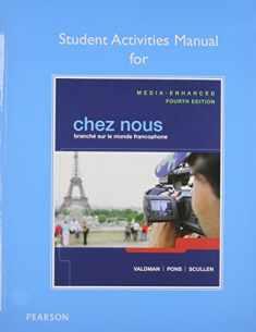 Student Activities Manual for Chez nous: Branché sur le monde francophone, Media-Enhanced Version