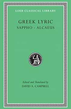 Greek Lyric: Sappho and Alcaeus (Loeb Classical Library No. 142) (Volume I)