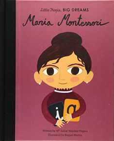 Maria Montessori (Little People, BIG DREAMS, 23)