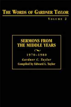 The Words of Gardner Taylor:Sermon From The Middle Years 1970-1980 (Words of Gardner Taylor) volume 2