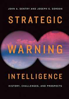 Strategic Warning Intelligence: History, Challenges, and Prospects