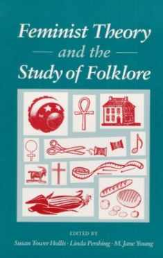 Feminist Theory and the Study of Folklore