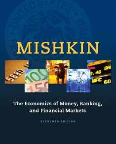 Economics of Money, Banking and Financial Markets, The (The Pearson Series in Economics)