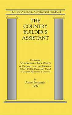 Country Builder's Assistant: The First American Architectural Handbook