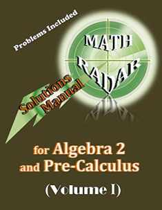 Solutions Manual for Algebra 2 and Pre-Calculus (Volume I)