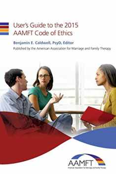 User's Guide to the 2015 AAMFT Code of Ethics
