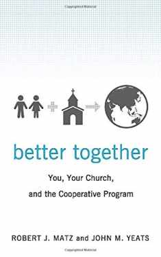 Better Together: You, Your Church, and the Cooperative Program
