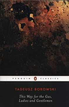 This Way for the Gas, Ladies and Gentlemen (Penguin Modern Classics)