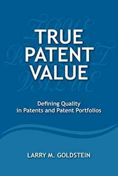 True Patent Value: Defining Quality in Patents and Patent Portfolios