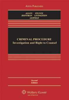 Criminal Procedure: Investigation & Right To Counsel 2e (Aspen Casebook)