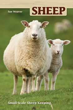 Sheep: Small Scale Sheep Keeping (Hobby Farm)
