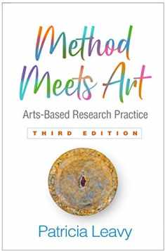 Method Meets Art, Third Edition: Arts-Based Research Practice