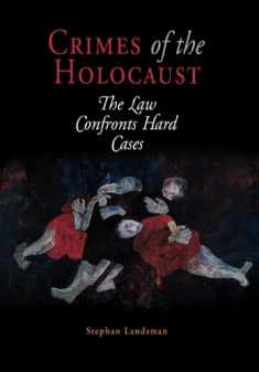 Crimes of the Holocaust: The Law Confronts Hard Cases (Pennsylvania Studies in Human Rights)