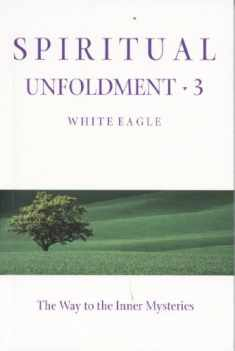 Spiritual Unfoldment 3: The Way to the Inner Mysteries (Spiritual Unfoldment)