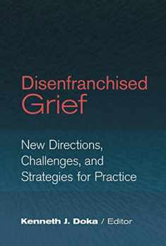 Disenfranchised Grief: New Directions, Challenges, and Strategies for Practice