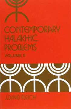 Contemporary Halakhic Problems, Vol. 2 (Library of Jewish Law and Ethics)